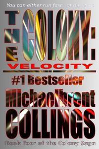 The Colony: Velocity