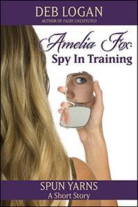 Amelia Fox: Spy in Training