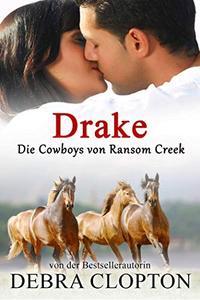 Drake (Die Cowboys von Ransom Creek 6)