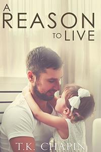 A Reason To Live: An Inspirational Romance
