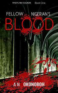 Fellow Nigerian's Blood: An African Migrants Thriller Novel