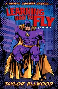 Learning How to Fly: The Adventure of a Superhero Begins...