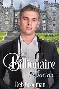 The Billionaire Doctor: A Clean Romance