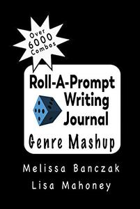 Roll-A-Prompt Writing Journal: Genre Mashup Edition