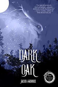 Dark Oak: An Epic Fantasy Adventure