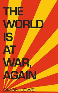 The World is at War, again