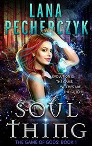 Soul Thing: A Romantic Action Adventure Urban Fantasy