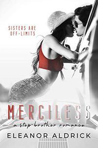 Merciless: A Stepbrother Romance