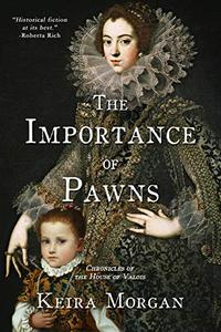 The Importance of Pawns: Chronicles of the House of Valois