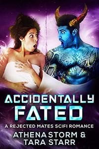 Accidentally Fated: A Rejected Mates SciFi Romance