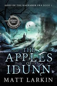 The Apples of Idunn: Eschaton Cycle