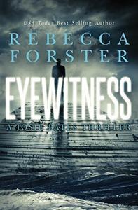 Eyewitness: A Josie Bates Thriller