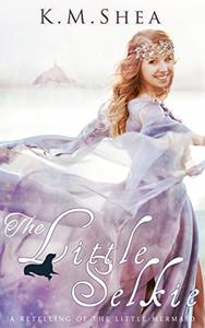 The Little Selkie: A Retelling of the Little Mermaid