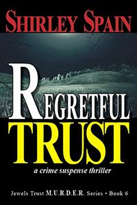 Regretful Trust: a crime suspense thriller