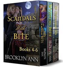 Scandals With Bit Box Set Books 4-6: regency vampire romance series