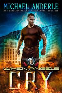 When Angels Cry: An Urban Fantasy Action Adventure