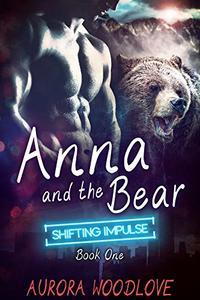 Anna and the Bear: A BBW Bear-Shifter Romance (Second Edition - 2016)