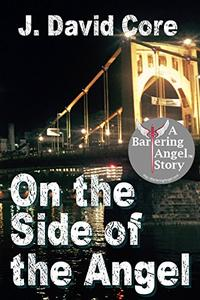 On the Side of the Angel: A Bartering Angel Story