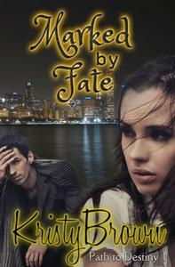 Marked by Fate (Path to Destiny, #1)