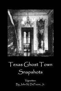 Texas Ghost Town Snapshots