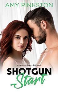 Shotgun Start: Hardwood Country Club Book 2