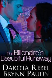 The Billionaire's Beautiful Runaway