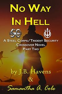 No Way in Hell: A Steel Corp/Trident Security Crossover Novel