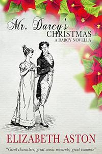 MR DARCY'S CHRISTMAS:Great characters, great comic moments, great romance
