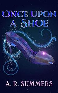 Once upon a Shoe: A Cinderella Retelling