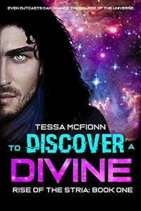 To Discover A Divine: Rise of the Stria Book One