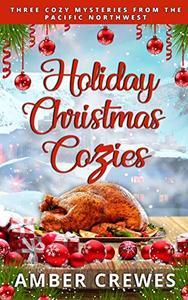 Holiday Christmas Cozy Boxset: Three Cozy Mysteries from the Pacific Northwest