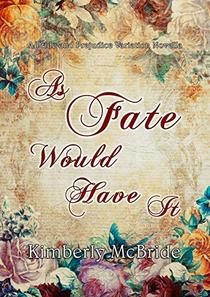 As Fate Would Have It: A Pride and Prejudice Variation Novella