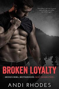 Broken Loyalty: Broken Rebel Brotherhood: Next Generation