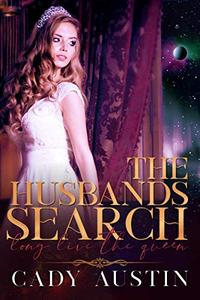 Long Live the Queen: The Husbands Search