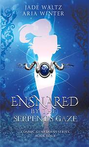Ensnared By The Serpent's Gaze: Superhero Reverse Harem Romance