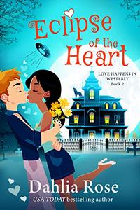 Eclipse of The Heart : Love Happens In Westerly Book 2