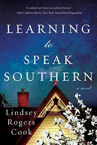 Learning to Speak Southern: A Novel