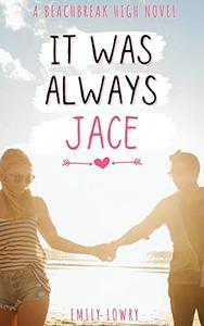 It Was Always Jace: A Sweet YA Romance