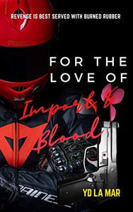 For The Love of Import & Blood: Street Arrhythmia Trilogy, book 2