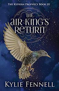 The Air King's Return: The Kyprian Prophecy Book 3