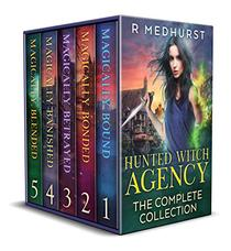 Hunted Witch Agency Complete Urban Fantasy Collection: Magically Bound, Magically Bonded, Magically Betrayed, Magically Banished, Magically Blended