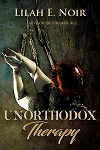 Unorthodox Therapy: A Love Story of Domination and Submission