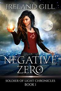Negative Zero: Soldier of Light Chronicles Book 1