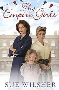 The Empire Girls: A gripping saga of family, love and friendship in the 1950s