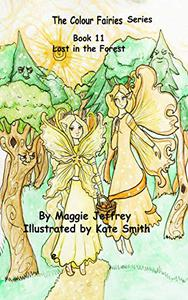 The Colour Fairies Series Book 11: Lost in the Forest