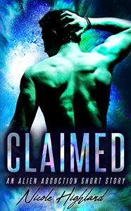 Claimed: An Alien Abduction Short Story
