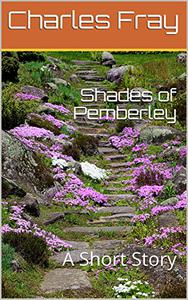 Shades of Pemberley: A Short Story