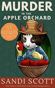 Murder in the Apple Orchard: A Pet Portraits Cozy Mystery
