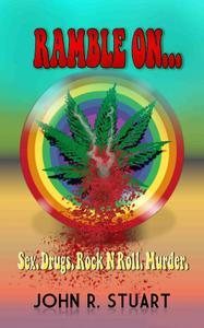 RAMBLE ON...: Sex, Drugs, Rock N Roll, Murder