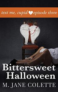 Bittersweet Halloween: Text Me, Cupid, Episode Three